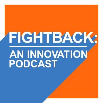 Fightback: An innovation podcast