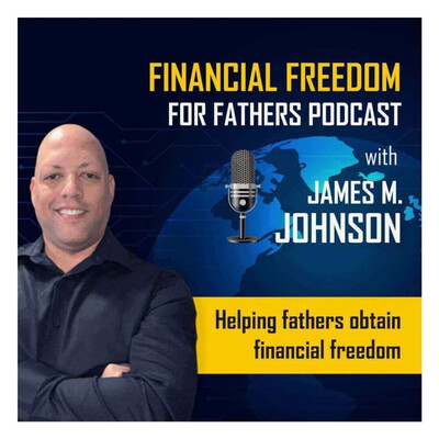 Financial Freedom For Fathers