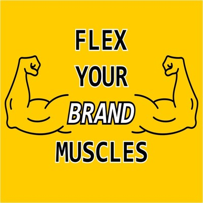 Flex Your Brand Muscles