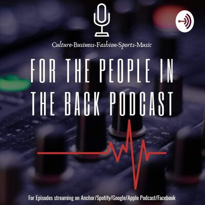For The People in The Back Podcast