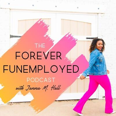 Forever Funemployed
