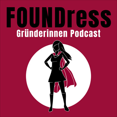 FOUNDress – Dein Gründerinnen Podcast
