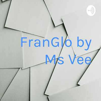 FranGlo by Ms Vee