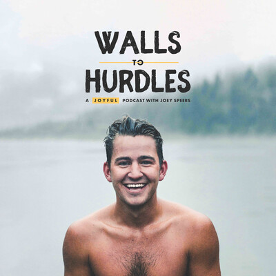 Walls to Hurdles with Joey Speers