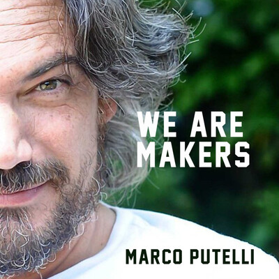 We are Makers - Marco Putelli.