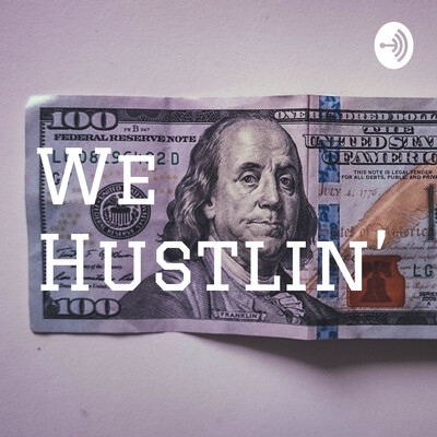 We Hustlin'