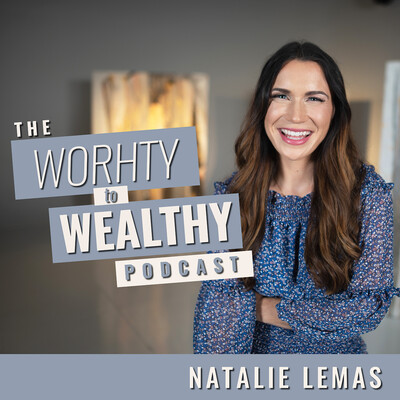 Worthy to Wealthy Podcast