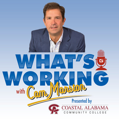 What's Working with Cam Marston presented by Coastal Alabama Community College