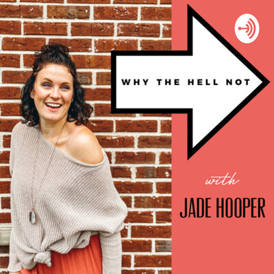Why the hell not, with Jade Hooper