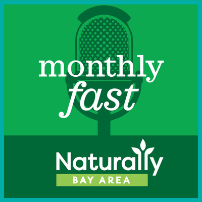 Naturally Bay Area Monthly Fast