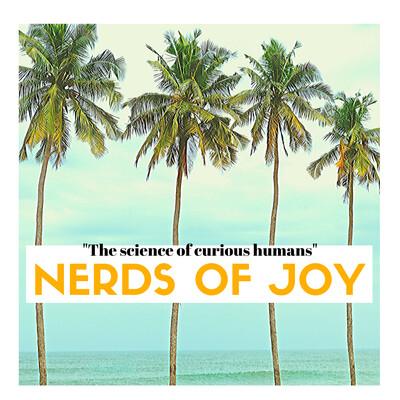 Nerds of Joy Podcast