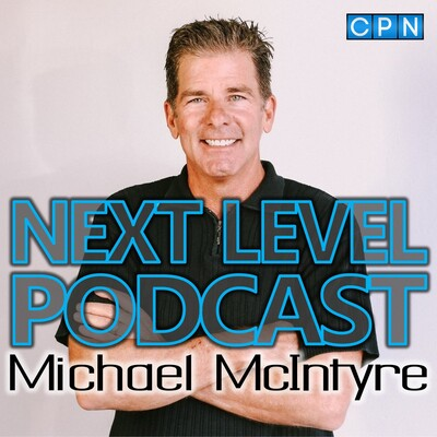 Next Level Podcast with Michael McIntyre