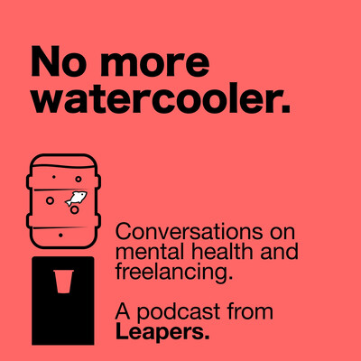 No More Watercooler - conversations on freelancing and mental health from Leapers.