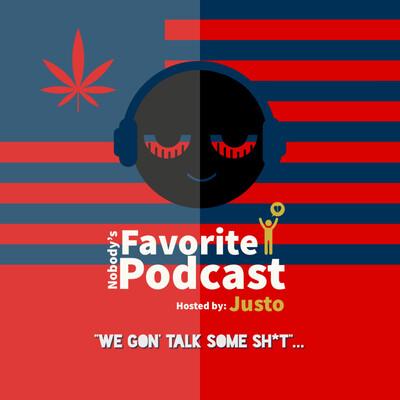 Nobody's Favorite Podcast