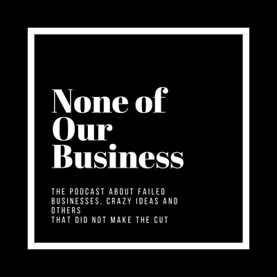 None Of Our Business