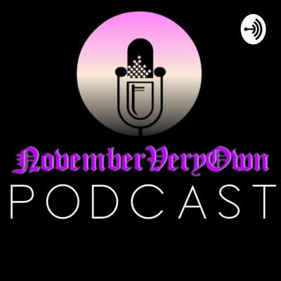 November Very Own Podcast