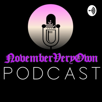 November Very Own Podcast