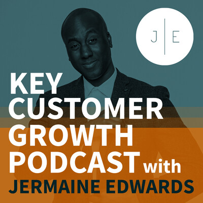 Key Customer Growth Podcast with Jermaine Edwards