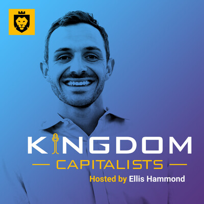 Kingdom Capitalists : For Christians Called to Grow and Scale Successful Businesses