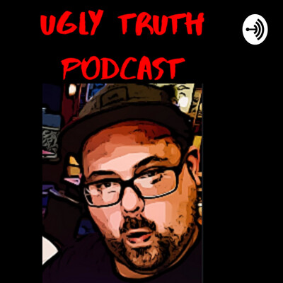 Ugly Truth Podcast