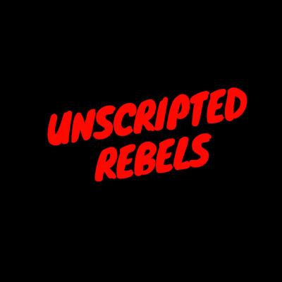 Unscripted Rebels