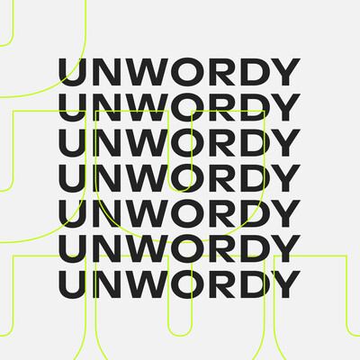 UNWORDY - Don't talk. Do.