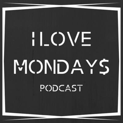 I Love Mondays