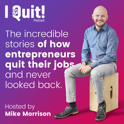 I Quit! - The Podcast