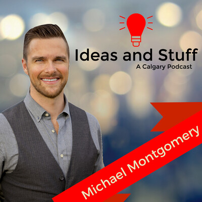 Ideas and Stuff Calgary   A Local Calgary Podcast