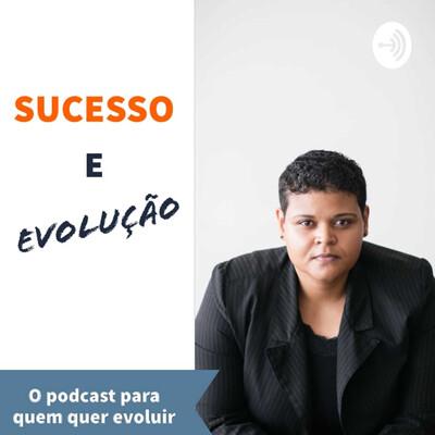 Illana Mattos - Podcast Sucesso é Evolução