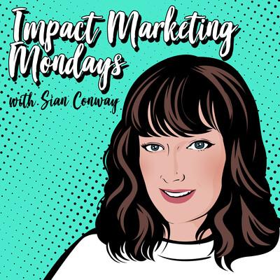Impact Marketing Mondays