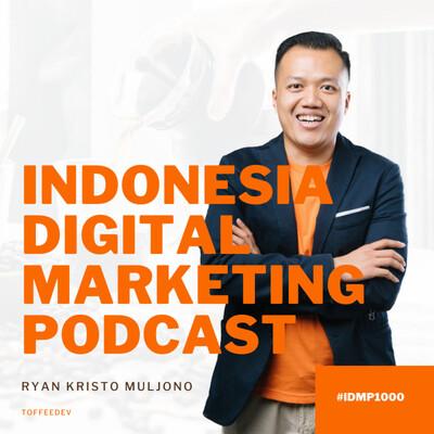 Indonesia Digital Marketing Podcast - Ryan Kristo Muljono