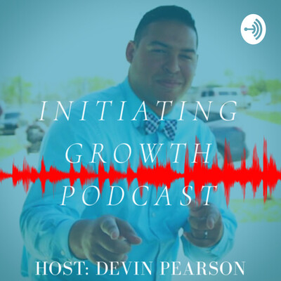 Initiating Growth Podcast with Devin Pearson