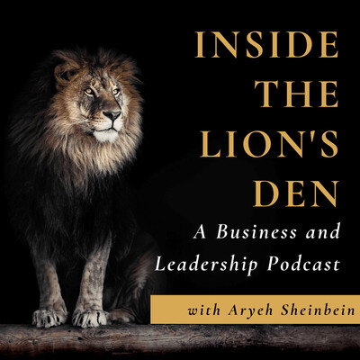 Inside the Lion's Den: A Business and Leadership Podcast