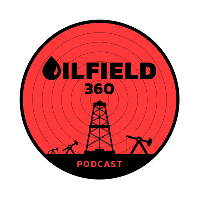 Oilfield 360 Podcast