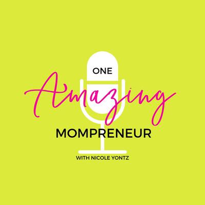 One Amazing Mompreneur with Nicole Yontz