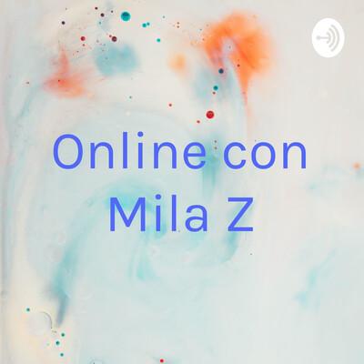 Online con Mila Z