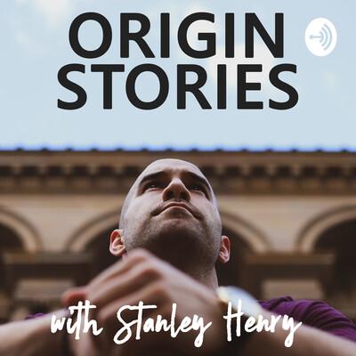 Origin Stories with Stanley Henry