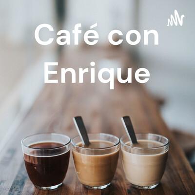 Café con Enrique