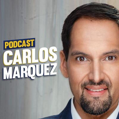 Carlos Marquez Podcast