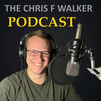Chris F Walker Podcast