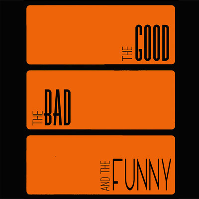 The Good, The Bad, and The Funny Podcast