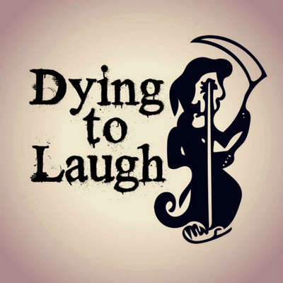 Dying To Laugh: Funny People Talk About Death