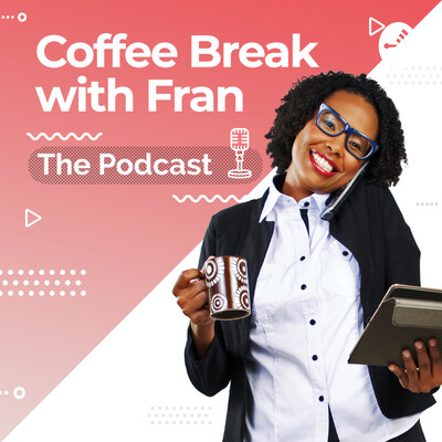 Coffee Break With Fran