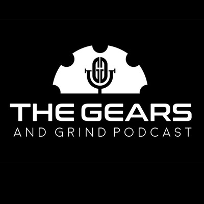 Gears and Grind Podcast