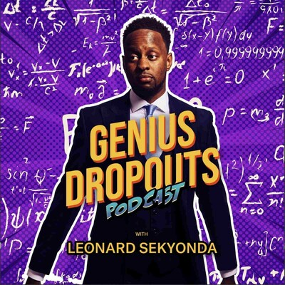 Genius Dropouts with Leonard Sekyonda