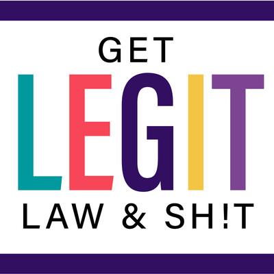 Get Legit Law & Sh!t