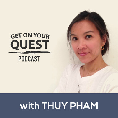 Get On Your Quest with Thuy Pham