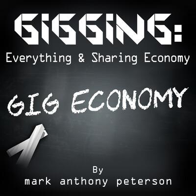 Gigging: Everything & Sharing Economy