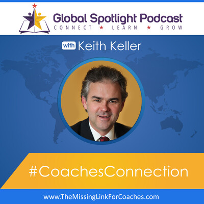Global Spotlight Podcast - Keith Keller